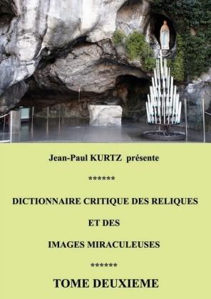 Dictionnaire critique des reliques et des images miraculeuses