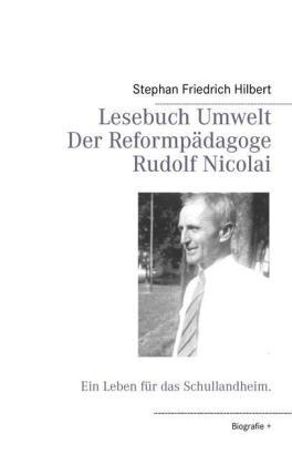 Lesebuch Umwelt - Der Reformpädagoge Rudolf Nicolai