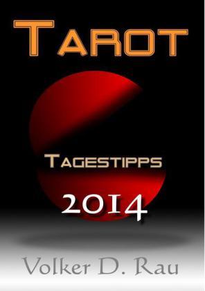 Tarot Tagestipps für 2014 von Volker D. Rau