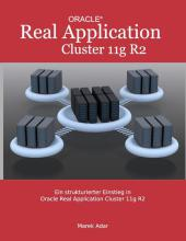 Ein strukturierter Einstieg in Oracle Real Application Cluster 11g R2