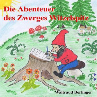 Die Abenteuer des Zwerges Witzelspitz