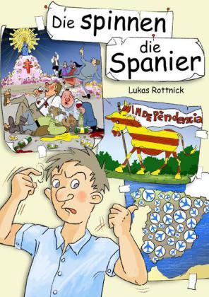 Die spinnen, die Spanier