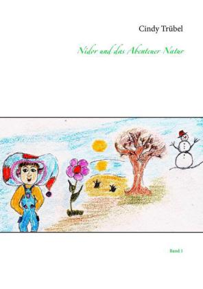 Nidor und das Abenteuer Natur. Bd.1