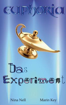 Euphoria - Das Experiment