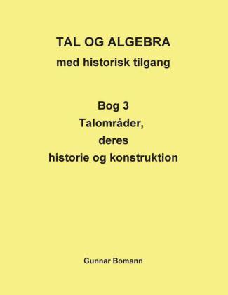 TAL OG ALGEBRA med historisk tilgang