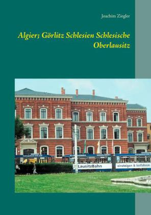 Algier; Görlitz Schlesien Schlesische Oberlausitz