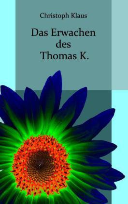 Das Erwachen desThomas K.