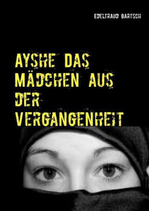 Ayshe Das Mädchen aus der Vergangenheit