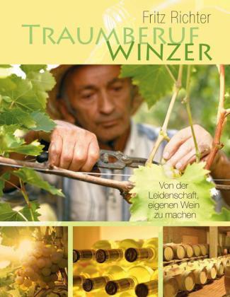 Traumberuf Winzer