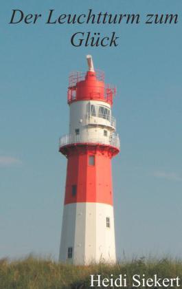 Der Leuchtturm zum Glück