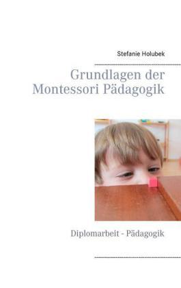 Grundlagen der Montessori Pädagogik