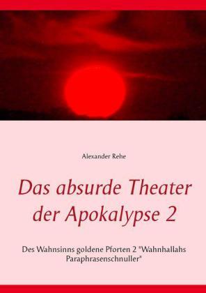 Das absurde Theater der Apokalypse 2