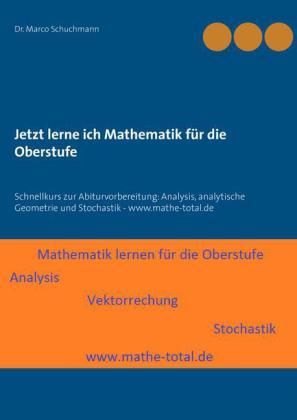 Jetzt lerne ich Mathematik für die Oberstufe