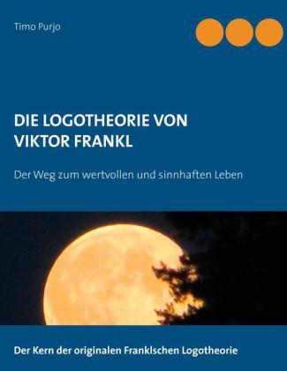 Die Logotheorie von Victor Frankl