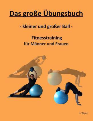 Das große Übungsbuch - kleiner und großer Ball -