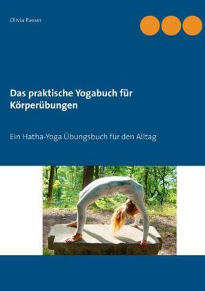 Das praktische Yogabuch für Körperübungen