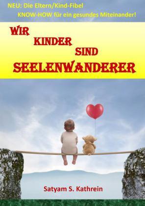 Wir Kinder sind Seelenwanderer