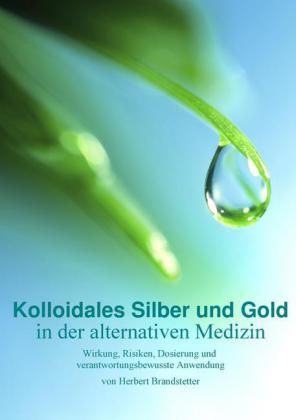Kolloidales Silber und Gold in der alternativen Medizin