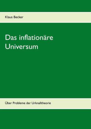 Das inflationäre Universum