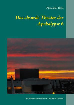 Das absurde Theater der Apokalypse 6