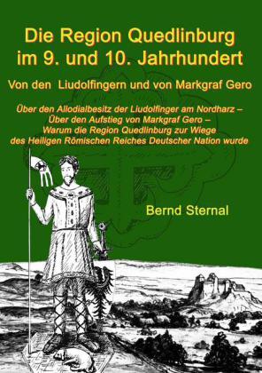 Die Region Quedlinburg im 9. und 10. Jahrhundert