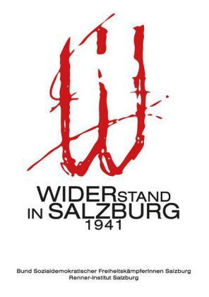 Widerstand in Salzburg 1941