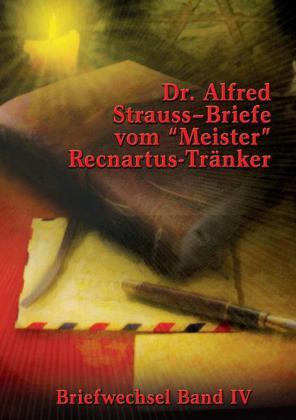 Briefe vom 'Meister' Recnartus-Tränker