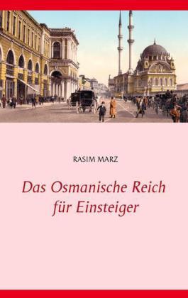 Das Osmanische Reich für Einsteiger