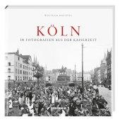 Köln in Fotografien aus der Kaiserzeit Cover