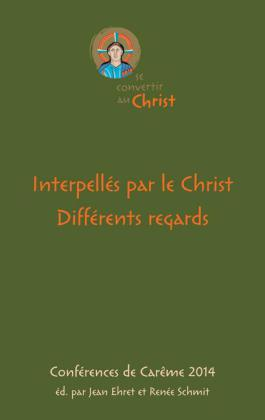 Interpellés par le Christ. Différents regards