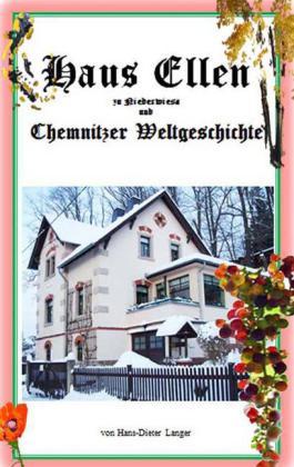 Haus Ellen zu Niederwiesa und Chemnitzer Weltgeschichte