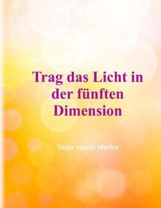 Trag das Licht in der 5. Dimension