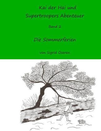 Kai der Hai und Supertroopers Abenteuer Band 2