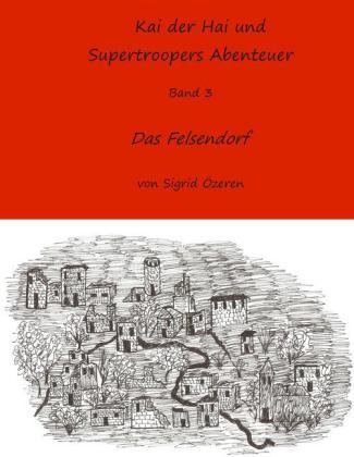 Kai der Hai und Supertroopers Abenteuer Band 3
