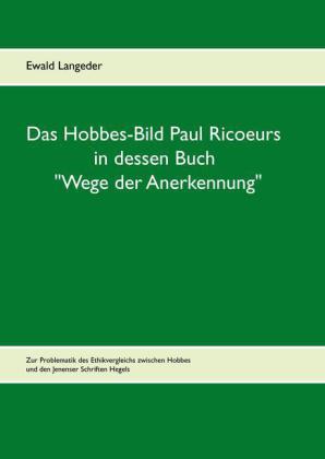 """Das Hobbes-Bild Paul Ricoeurs in dessen Buch """"Wege der Anerkennung"""""""