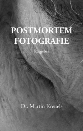 Postmortemfotografie - ein Ratgeber -
