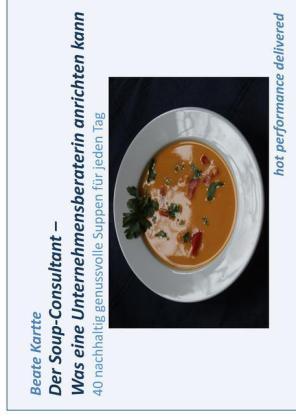 Der Soup-Consultant - Was eine Unternehmensberaterin anrichten kann