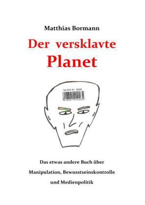 Der versklavte Planet