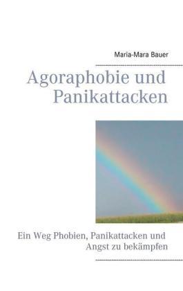 Agoraphobie und Panikattacken