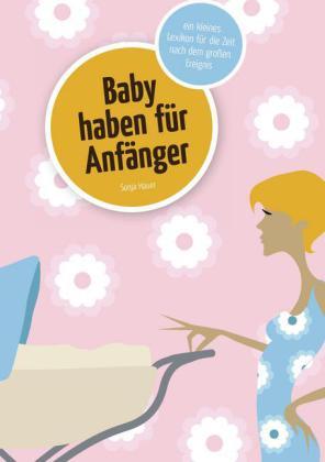Baby haben für Anfänger