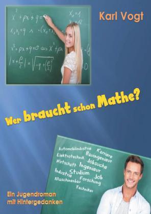 Wer braucht schon Mathe?