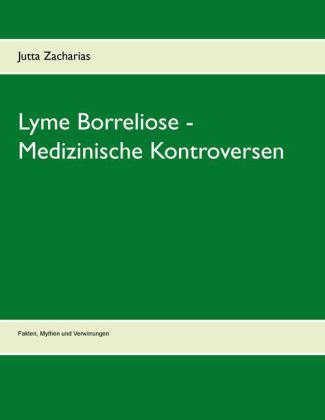 Lyme Borreliose - Medizinische Kontroversen