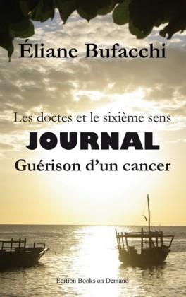 Les doctes et le sixième sens, journal, guérison d'un cancer
