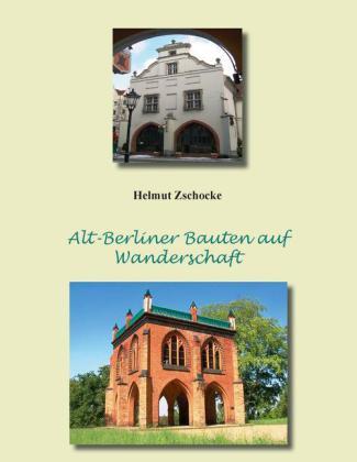 Alt-Berliner Bauten auf Wanderschaft