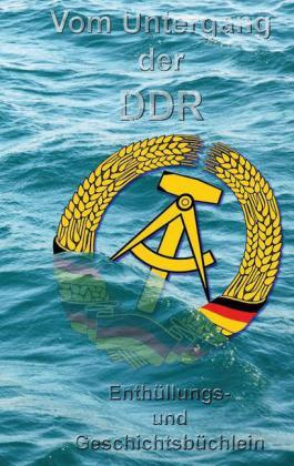 Vom Untergang der DDR