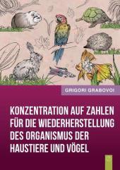 Konzentration auf Zahlen für die Wiederherstellung des Organismus der Haustiere und Vögel