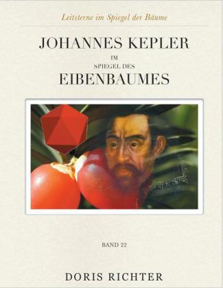 Johannes Kepler im Spiegel des Eibenbaumes