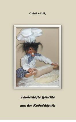 Zauberhafte Gerichte aus der Koboldküche