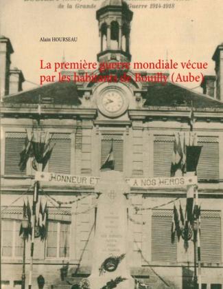 La première guerre mondiale vécue par les habitants de Bouilly (Aube)