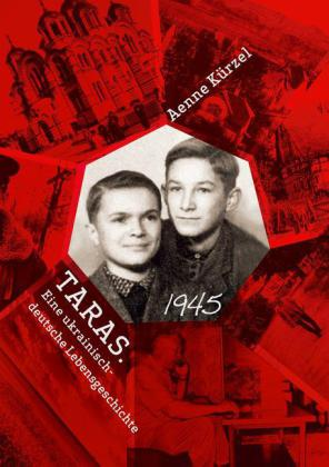 Taras. Eine ukrainisch-deutsche Lebensgeschichte